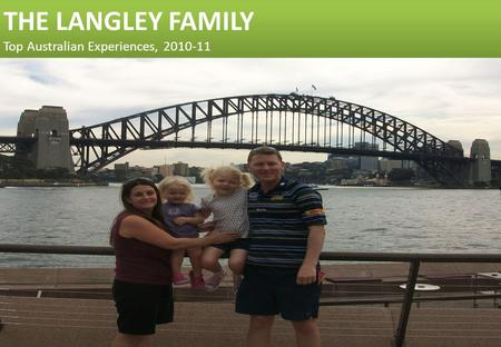 THE LANGLEY FAMILY Top Australian Experiences, 2010-11.
