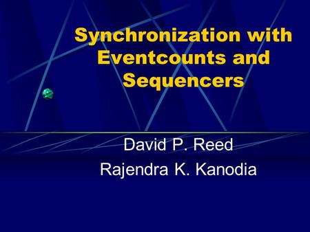 Synchronization with Eventcounts and Sequencers