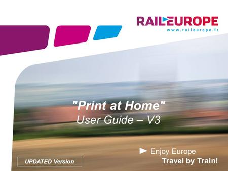 Enjoy Europe Travel by Train! Print at Home User Guide – V3 UPDATED Version.