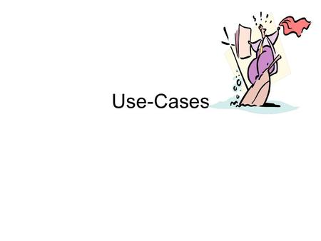 Use-Cases. Outline Introduction Use Case Diagrams Writing Use Cases.