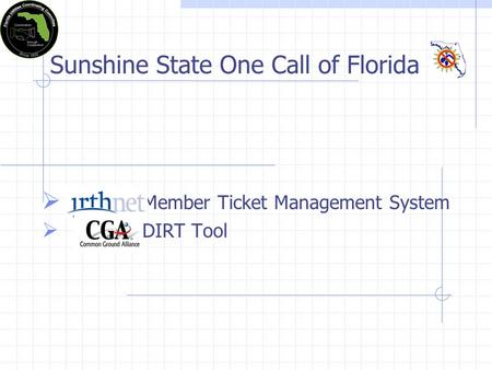 Sunshine State One Call of Florida Member Ticket Management System DIRT Tool.