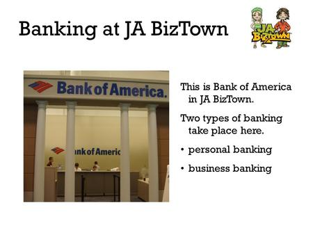 This is Bank of America in JA BizTown.