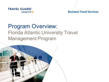 Program Overview: Florida Atlantic University Travel Management Program.
