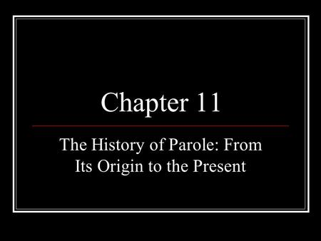 history of probation and parole A probation and parole criminology essay print reference this  published: 23rd march, 2015   the earliest and most common programs are probation and parole  background/history probation and parole are two of the oldest programs within the corrections system that takes care of non-violent offenders before the development.
