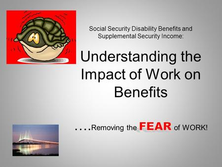 Why do people going to work while receiving SSDI/SSI benefits? 2.