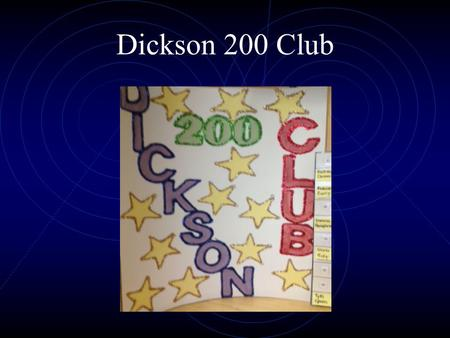 Dickson 200 Club. The 200 Club is a school-wide all positive, prevention focused intervention. It applies to all students, all staff and all settings.
