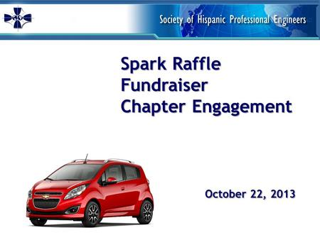 Spark Raffle Fundraiser Chapter Engagement October 22, 2013.