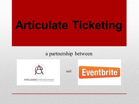 Articulate Ticketing a partnership between and. Founded in 2012 by veteran tour producer and college middle agent, Matthew Walt Co-producer of Campus.