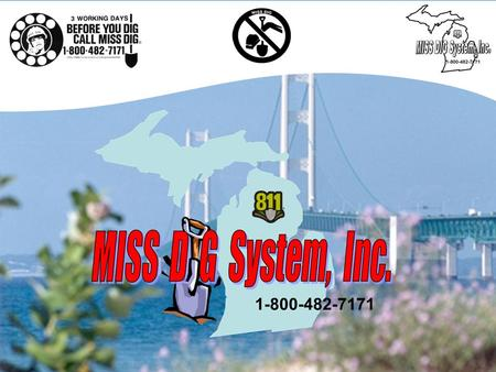 Who is MISS DIG? Michigans Utility Notification Call-Center Since 1970.