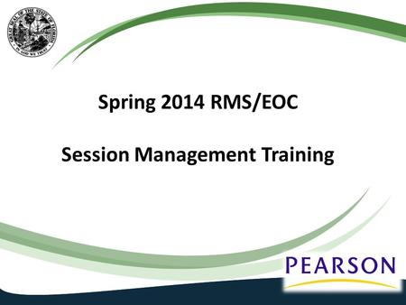 Spring 2014 RMS/EOC Session Management Training. Agenda 2 Creating new test sessions Add & move students Authorization tickets Seal codes Session Roster.
