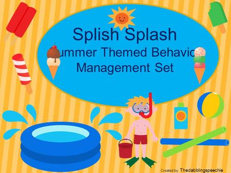 Splish Splash Summer Themed Behavior Management Set Created by: Thedabblingspeechie.