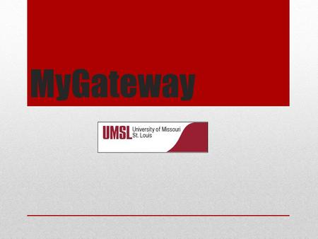MyGateway. Top Tabs MyGateway Home Students Library