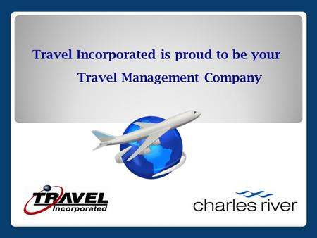 Travel Incorporated is proud to be your Travel Management Company.