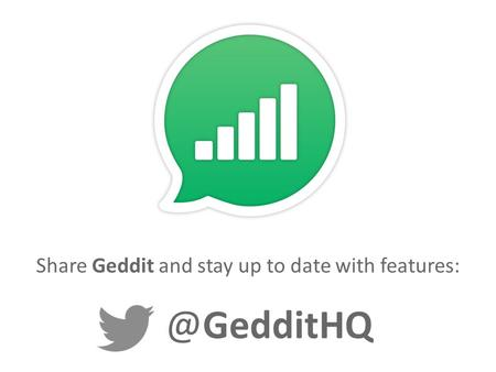 @GedditHQ Share Geddit and stay up to date with features: