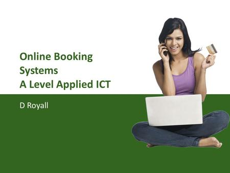 Online Booking Systems A Level Applied ICT D Royall.