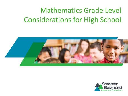 Mathematics Grade Level Considerations for High School.