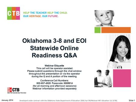 Oklahoma 3-8 and EOI Statewide Online Readiness Q&A Webinar Etiquette Webinar Etiquette This call will be operator assisted. Please submit questions through.