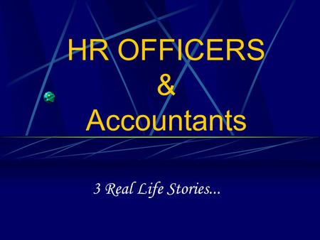 HR OFFICERS & Accountants 3 Real Life Stories....