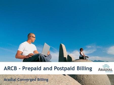 ARCB - Prepaid and Postpaid Billing 6/13/20141 Aradial Converged Billing.