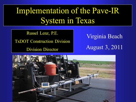 Implementation of the Pave-IR System in Texas