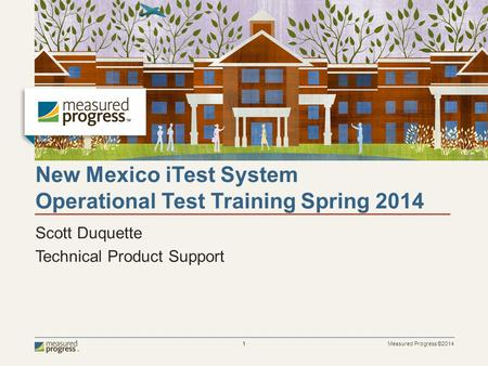 New Mexico iTest System Operational Test Training Spring 2014