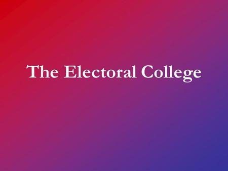 The Electoral College. Warm Up! Examine this political cartoon: What do you believe it is saying about the Electoral College? How is it saying this?
