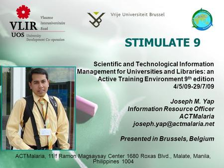 STIMULATE 9 Scientific and Technological Information Management for Universities and Libraries: an Active Training Environment 9 th edition 4/5/09-29/7/09.