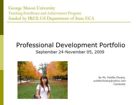 George Mason University Teaching Excellence and Achievement Program funded by IREX-US Department of State ECA Professional Development Portfolio September.
