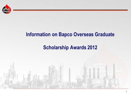 1 Information on Bapco Overseas Graduate Scholarship Awards 2012.