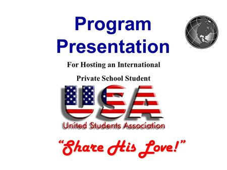 Program Presentation Share His Love! For Hosting an International Private School Student.