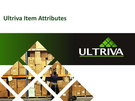 Ultriva Item Attributes. About Us… Lori McNeely Ultriva Customer Support Specialist Supporting Ultriva > 5 years 2 Nandu Gopalun