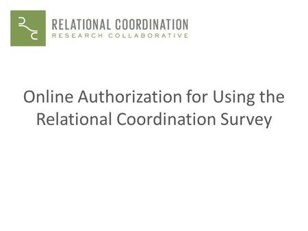 Online Authorization for Using the Relational Coordination <strong>Survey</strong>
