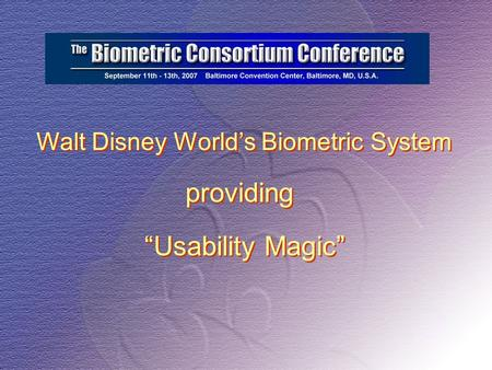 Walt Disney Worlds Biometric System Usability Magic providing.