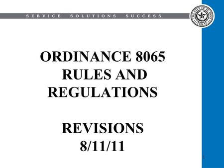 1 ORDINANCE 8065 RULES AND REGULATIONS REVISIONS 8/11/11.