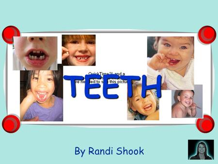 TEETH By Randi Shook.