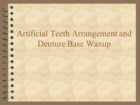 Artificial Teeth Arrangement and Denture Base Waxup.