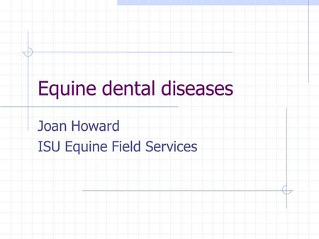 Equine dental diseases