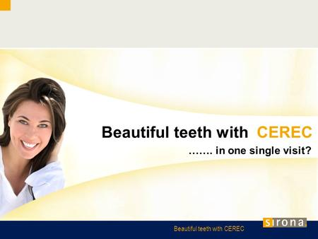 Beautiful teeth with CEREC ……. in one single visit?