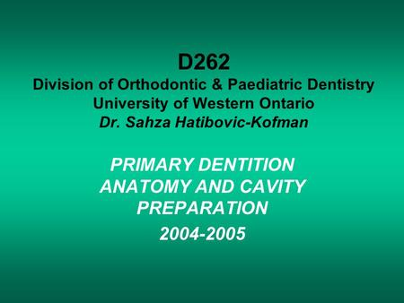 PRIMARY DENTITION ANATOMY AND CAVITY PREPARATION