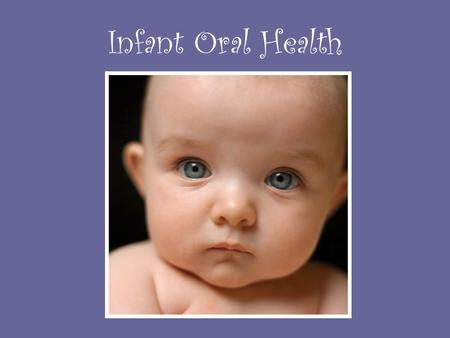 Infant Oral Health.