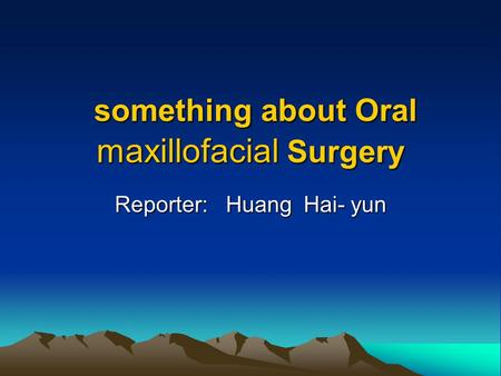 something about Oral maxillofacial Surgery
