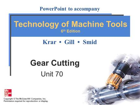 Gear Cutting Unit 70.