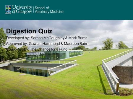 Digestion Quiz Developed by: Sorcha McCaughley & Mark Brims
