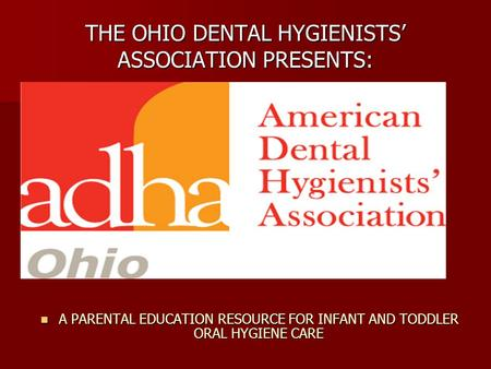 THE OHIO DENTAL HYGIENISTS' ASSOCIATION PRESENTS: