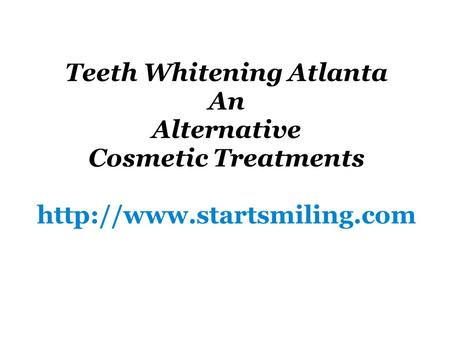 Teeth Whitening Atlanta An Alternative Cosmetic Treatments