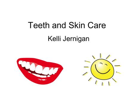 Teeth and Skin Care Kelli Jernigan.