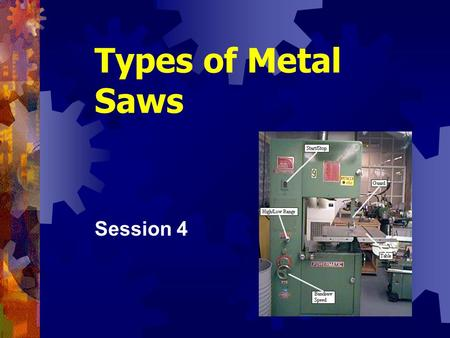 Types of Metal Saws Session 4.