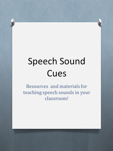 Resources and materials for teaching speech sounds in your classroom!