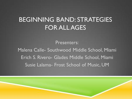 Beginning band: strategies for all ages