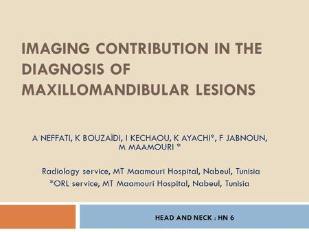 IMAGING CONTRIBUTION IN THE DIAGNOSIS OF MAXILLOMANDIBULAR LESIONS
